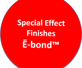 Special Effect Finishes - Ē-bond™